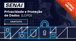 LGPD - PRIVACIDADE E PROTEÇÃO DE DADOS